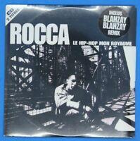 """cd rap """" Rocca : Le Hip Hop mon royaume inclus Blahzay remix """" neuf / La cliqua"""