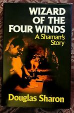 WIZARD OF THE FOUR WINDS A Shamans Story by Doug Sharon 1978 1st edition