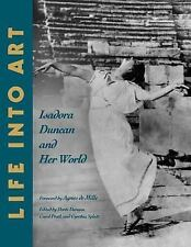 Life into Art : Isadora Duncan and Her World (1993, Paperback)