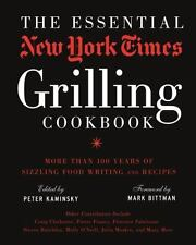 The Essential New York Times Grilling Cookbook: More Than 100 Years of Sizzli...