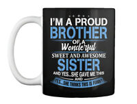 Im A Proud Brother Of Sister Tee - Wonderful Sweet And Awesome Gift Coffee Mug