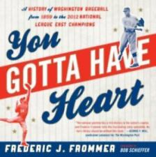 You Gotta Have Heart: A History of Washington Baseball from 1859 to-ExLibrary