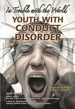 Youth with Conduct Disorder: In Trouble with the World (Helping Youth -ExLibrary