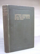 1894 - Letters Addressed to a College Friend 1840-1845 by John Ruskin HB