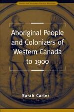 Aboriginal People and Colonizers of Western Canada to 1900 (Themes in Canadian