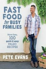 Fast Food For Busy Families by Pete Evans [Paperback]