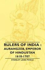 Rulers of India : Aurangzeb, Emperor of by Stanley Lane-Poole (2006, Paperback)