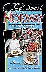 Eat Smart in Norway: How to Decipher the Menu, Know the Market Foods &-ExLibrary
