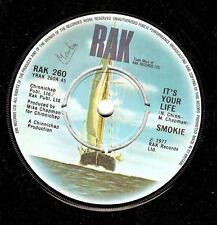 SMOKIE It's Your Life Vinyl Record 7 Inch RAK 260 1977 EX