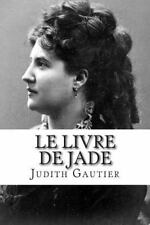 Le Livre de Jade by Judith Gautier (2014, Paperback)
