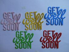 Die Cut Cardstock Get Well Soon Sentiment, Word Embellishments x 8PC