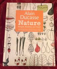 "ALAIN DUCASSE ""NATURE"" Cookbook Signed by Ducasse! English~Mint~2011 Hardcover"