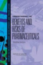 Understanding the Benefits and Risks of Pharmaceuticals: Workshop Summary