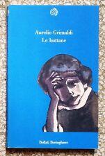 32308 Aurelio Grimaldi - Le buttane - Bollati Boringhieri ed. - 1989