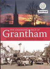 The Changing Face of Grantham Lincolnshire 2004 1st edn vgc with d/j Illustrated