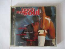 1 CD touch my Soul (Gebraucht keine Kratzer. )