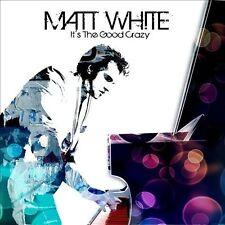 It's the Good Crazy [Digipak] by Matt White (Singer/Songwriter) (CD,...