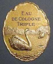 BELLE ETIQUETTE EAU DE COLOGNE CYGNES  GAUFREE DOREE LABEL PERFUME
