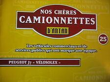 FASCICULE 25 CAMIONNETTES  ANTAN PEUGEOT J7  LE VELOSOLEX  TRANSPORT DE BIERE