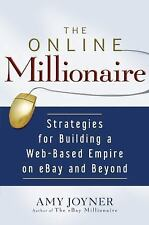 The Online Millionaire: Strategies for Building a Web-Based Empire on eBay and