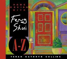 Home Design with Feng Shui A-Z by Terah Kathryn Collins (LIKE NEW)