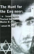 The Hunt For The Engineer: The Inside Story of How Isral's Counterterrorist Forc