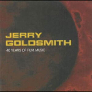 Jerry Goldsmith:40 Years Of Film Music by Original Soundtrack