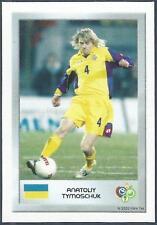 PANINI FIFA WORLD CUP-GERMANY 2006- MINI SERIES- #138-UKRAINE-ANATOLIY TYMOSCHUK