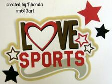 Love Sports paper piecing title Premade Scrapbook Pages album card by Rhonda