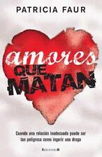 Amores Que Matan by Patricia Faur (Spanish, Paperback)
