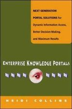 Enterprise Knowledge Portals : Next Generation Portal Solutions for Dynamic...