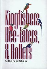 Kingfishers, Bee-Eaters, & Rollers, Fry, Kathie,Fry, C. Hilary, Good Book