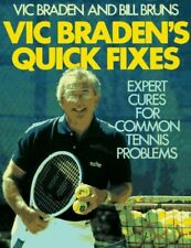 Vic Bradens Quick Fixes: Expert Cures for Common Tennis Problems by Vic Braden,