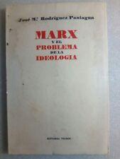 Marx y El Problema de la Ideologia por Jose Rodriguez Paniagua PB 1972