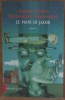 Le mani di Jacob - Christopher Isherwood,Aldous Huxley - Baldini Castoldi,1999-A