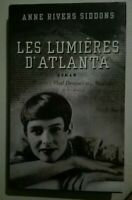 Les lumieres d'Atlanta.Anne RIVERS SIDDONS.France Loisirs  R003 neuf