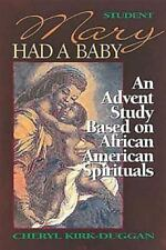 Mary Had a Baby - Student book: An Advent Study Based on African American