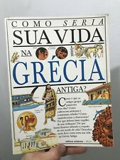 Como Seria SUA Vida Na Grecia Antiga? Fiona Macdonald 1996 Scipione Paperback