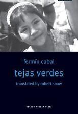 Tejas Verdes (Oberon Modern Plays) Cabal, Fermin Paperback Used - Very Good