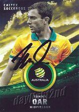 ✺Signed✺ 2016 2017 SOCCEROOS Card TOMMY OAR Australia World Cup A-League