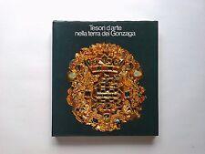 Tesori d'arte nella terra dei Gonzaga - Electa - Prima edizione 1974 - Catalogo