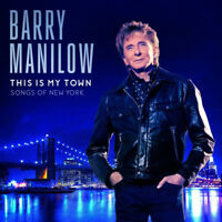 Barry Manilow This Is My Town (2017) 10-track Album CD Neuf/Scellé