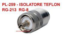 CONNETTORE PL259 RG213 RG8 MASCHIO DA SALDARE ISOLATORE TEFLON PL-259