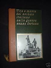 """LIBRO """" VITA E MORTE DEL SOLDATO ITALIANO NELLA GUERRA SENZA FORTUNA - 1973"""
