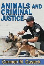 NEW Animals and Criminal Justice by Carmen M. Cusack