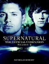 Supernatural : The Official Companion Season 2 by Nicholas Knight (2008, Paperb…