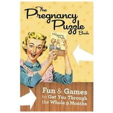 The Pregnancy Puzzle Book: Fun and Games to Get You Through the Whole Nine Month
