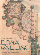 The Vision of Edna Walling Garden Plans 1920-1951  Jennie Churchill/Trisha Dixon