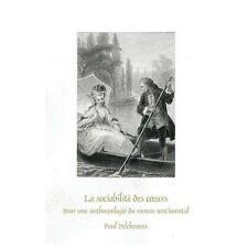 La sociabilité des coeurs: Pour une anthropologie du roman sentimental (Faux