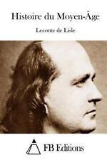 Histoire du Moyen-Âge by Leconte De Lisle (2015, Paperback)